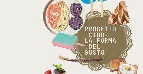 Al MArt Cibo e Design – Progetto Cibo. La forma del gusto