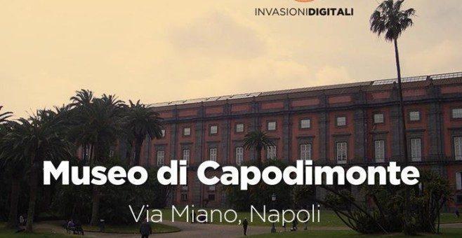 Il Museo di Capodimonte a Napoli apre alle #invasionidigitali
